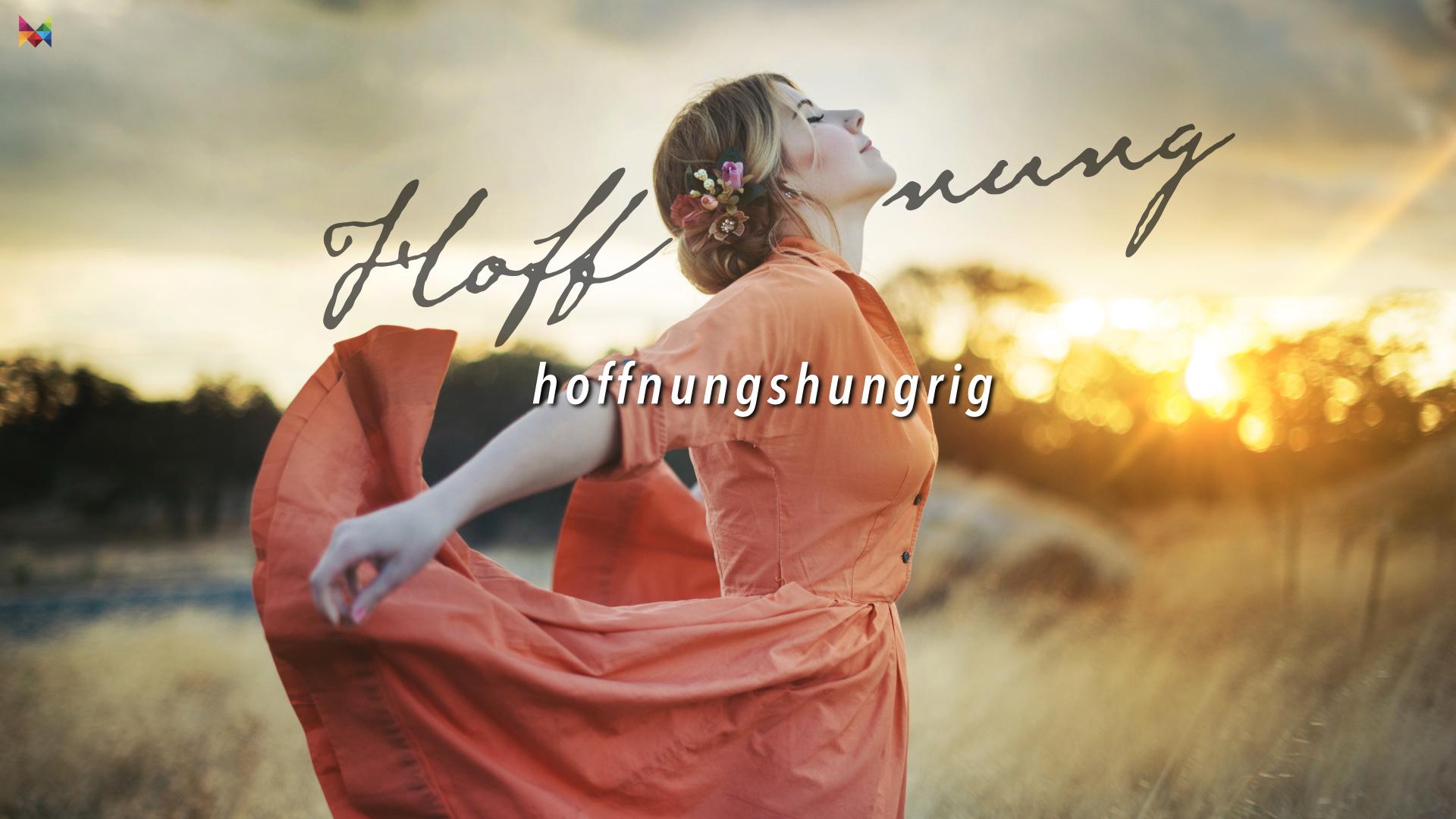 Hoffnung 03. hoffnungshungrig 1