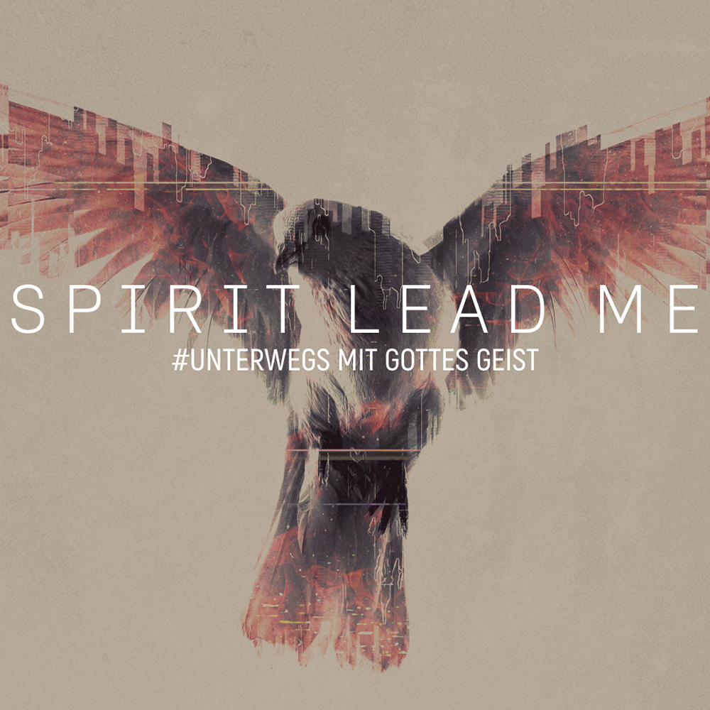 Spirit Lead Me – Teil 4