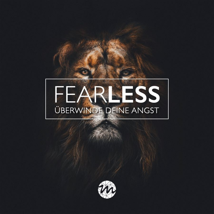 Fearless. Überwinde deine Angst