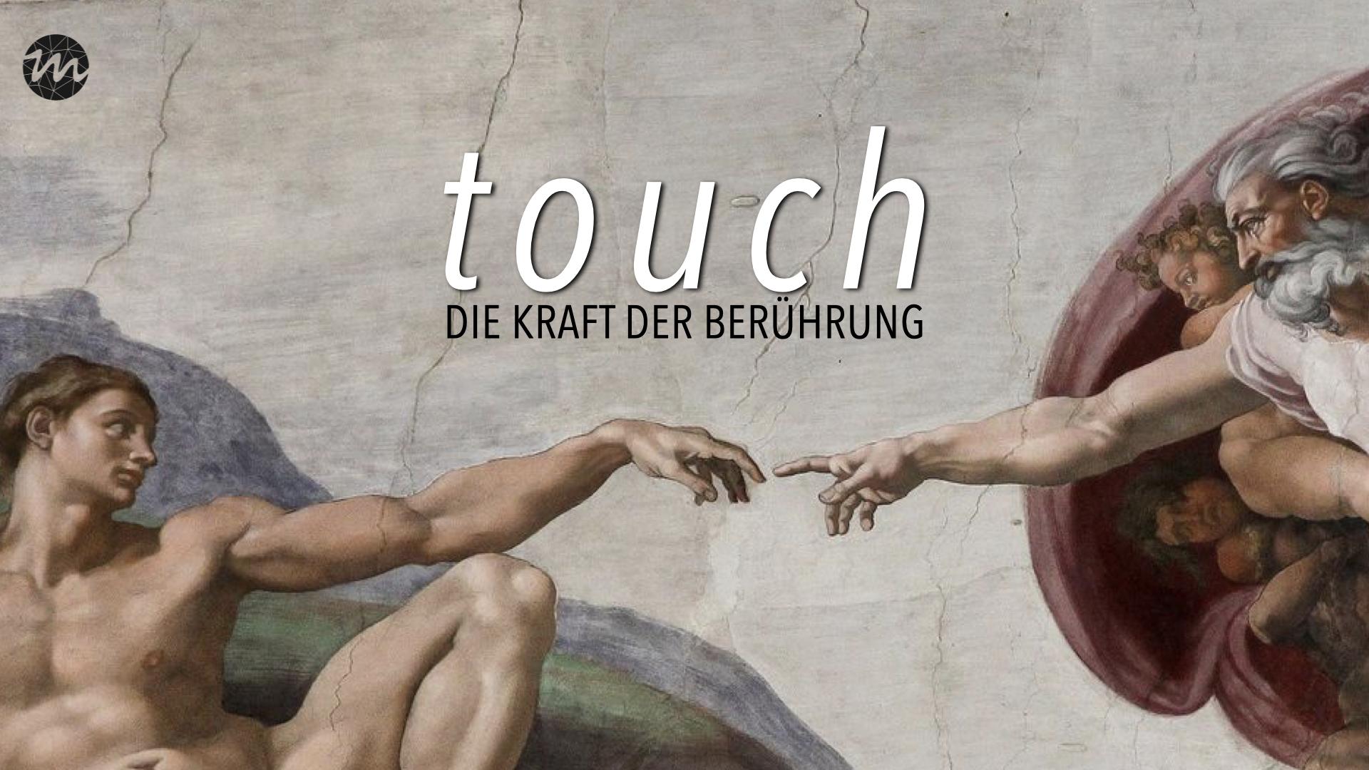 Touch. Die Kraft der Berührung